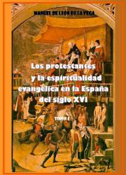 Los Protestantes y la Espiritualidad Evangélica en la España del Siglo XVI (1)