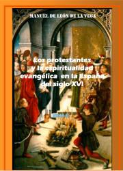 Los Protestantes y la Espiritualidad Evangélica en la España del Siglo XVI (2)