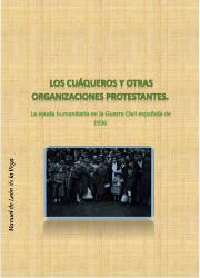 Los Cuaqueros y Otras Organizaciones en la Ayuda Humanitaria Durante la Guerra Civil Española de 1936