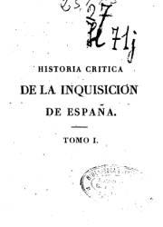 Historia Crítica de la Inquisición de España (1)