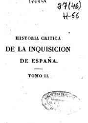 Historia Crítica de la Inquisición de España (2)
