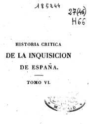 Historia Crítica de la Inquisición de España (6)