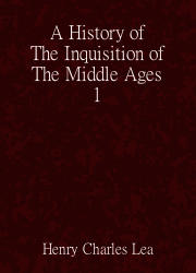 A History of The Inquisition of The Middle Ages (1)