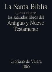 La Santa Biblia que contiene el Antiguo y Nuevo Testamento (1865)