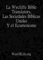 La Wycliffe Bible Translators, Las Sociedades Bíblicas Unidas y el Ecumenismo