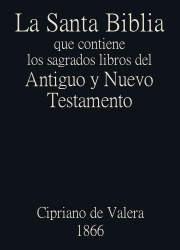 La Santa Biblia que contiene los sagrados libros del Antiguo y Nuevo Testamento (1866)