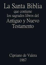 La Santa Biblia que contiene los sagrados libros del Antiguo y Nuevo Testamento (1867)