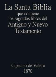 La Santa Biblia que contiene el Antiguo y el Nuevo Testamento (1870)