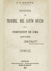 Historia del Tribunal del Santo Oficio de la Inquisición en Lima (II)