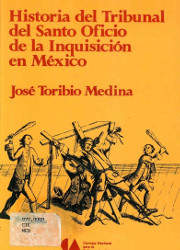 Historia del Tribunal del Santo Oficio de la Inquisición en México