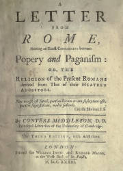 A Letter from Rome Shewing an Exact Conformity Betwen Popery and Paganism