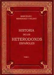 Historia de los Heterodoxos Españoles (1)