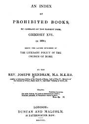 An Index of Prohibited Books by Command of the Present Pope Gregory XVI in 1835