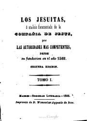 Los Jesuítas, o Análisis Documentado de la Compañia de Jesús por las Autoridades más Competentes (1, 2)