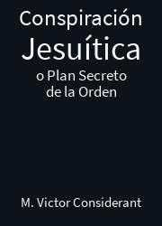 Conspiración Jesuítica o Plan Secreto de la Orden