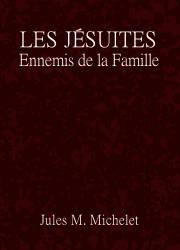 Les Jésuites Ennemis de la Famille
