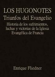 Los Hugonotes, Triunfos del Evangelio