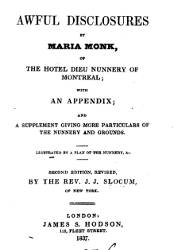 Awful Disclosures by Maria Monk (1837)