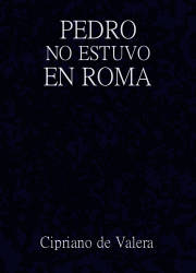 Pedro No Estuvo en Roma