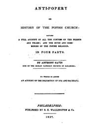 Anti-Popery or History of the Popish Church