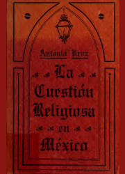 La Cuestión Religiosa en México