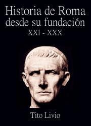 Historia de Roma desde su fundación, XXI - XXX