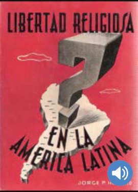 ¿Libertad Religiosa en América Latina?