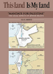 This Land is my Land, Mandate for Palestine the Legal Aspects of Jewish Rights