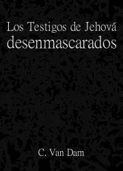 Los Testigos de Jehová Desenmascarados