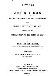 Letters of John Huss Written During his Exile and Inprisonmet whit Martin Luther's Preface