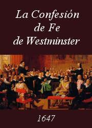 La Confesión de Fe de Westminster de 1647