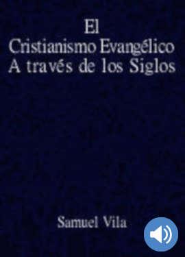 El Cristianismo Evangélico a Través de los Siglos