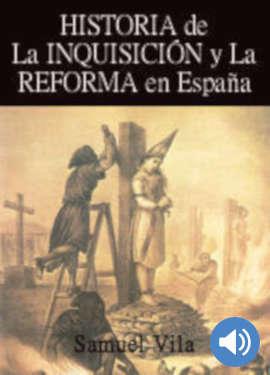 Historia de la Inquisición y la Reforma en España