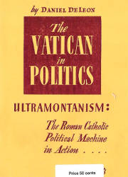 The Vatican in Politics, Ultramontanism, The Roman Catholic Political Machine in Action