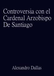 Controversia con el Cardenal Arzobispo de Santiago
