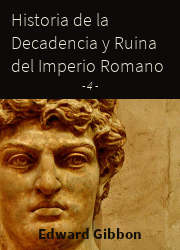 Historia de la Decadencia y Ruina del Imperio Romano (4)