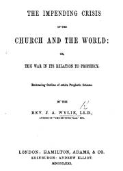 The Impending Crisis of the Church and the World or the War in its Relation Prophecy
