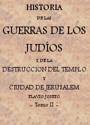 Historia de las Guerras de los Judíos y de la Destruccion del Templo y la Ciudad de Jerusalem (2)