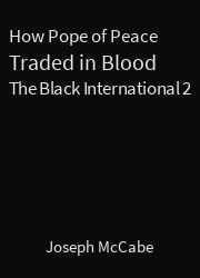 The Black International 02, How Pope of Peace Traded in Blood