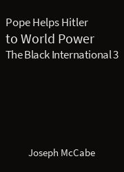 The Black International 03, Pope Helps Hitler to World Power