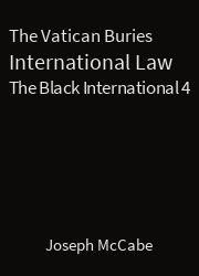 The Black International 04, The Vatican Buries International Law