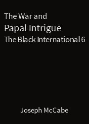 The Black International 06, The War and Papal Intrigue