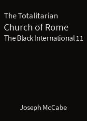 The Black International 11, The Totalitarian Church of Rome