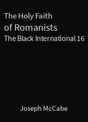 The Black International 16, The Holy Faith of Romanists