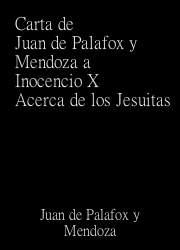 Carta de Juan de Palafox y Mendoza a Inocencio X Acerca de los Jesuitas
