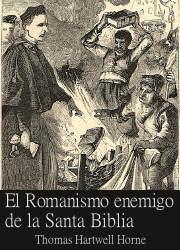 El Romanismo Enemigo de la Santa Biblia