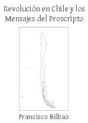 Revolución en Chile y los Mensajes del Proscripto