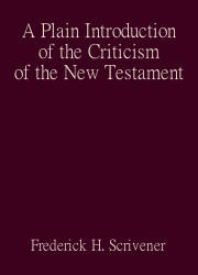 A Plain Introduction of the Criticism of the New Testament