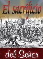 El Sacrificio del Señor (Historia de los Anabautistas)