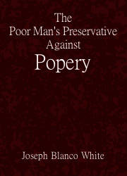 The Poor Man's Preservative Against Popery